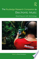 The Routledge Research Companion to Electronic Music  Reaching out with Technology
