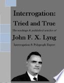 Interrogation  Tried and True