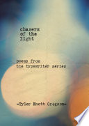 Chasers of the Light by Tyler Knott Gregson