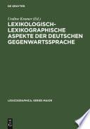 Lexikologisch-lexikographische Aspekte der deutschen Gegenwartssprache
