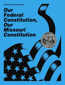 Our Federal Constitution  Our Missouri Constitution