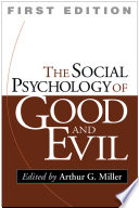 The Social Psychology of Good and Evil Scholars To Explore Key Concepts Theories And