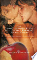 The Greatest Romance Expose Based On King Solomon S Ancient Diaries