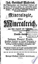 Joh. Gottschalk Wllerius, Der Weltweisheit und Arzneikunst Doktors ... Mineralogie, Oder Mineralreich