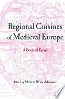 Regional Cuisines of Medieval Europe