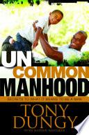 Uncommon Manhood