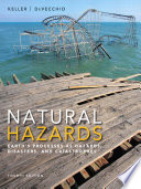 Natural Hazards  Earth s Processes as Hazards  Disasters  and Catastrophes  4th Edition