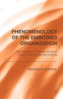 Phenomenology of the Embodied Organization
