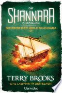 Die Shannara Chroniken  Die Reise der Jerle Shannara 2   Das Labyrinth der Elfen