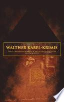 Walther Kabel Krimis    ber 120 Kriminalromane   Detektivgeschichten in einem Buch
