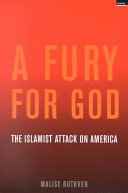 the assault on washington and new york in a fury for god by malise ruthven (malise ruthven was born in dublin of hiberno-scottish parentage a former scriptwriter with the bbc arabic and world services, he holds an ma in english literature and a phd in social and political sciences from cambridge university.