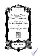 An inland voyage  Travels with a donkey  Strange case of Dr  Jekyll and Mr  Hyde