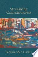 Streaming Consciousness