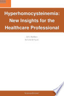 Hyperhomocysteinemia New Insights For The Healthcare Professional 2012 Edition