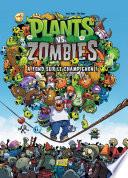 Plants vs zombies   Tome 5   A fond sur le champignon