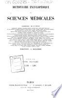 Dictionnaire encyclopedique des sciences medicales publie sous la direction de Mm  les docteurs Raige Delorme et A  Dechambre