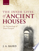 The Inner Lives of Ancient Houses
