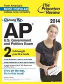 Cracking the AP U S  Government   Politics Exam  2014 Edition