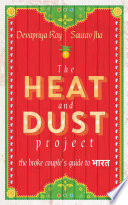 The Heat And Dust Project The Broke Couple S Guide To Bharat