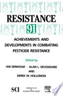 Resistance' 91: Achievements and Developments in Combating Pesticide Resistance Pathogens And Weeds Can Be