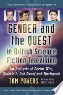 Gender And The Quest In British Science Fiction Television : of bbc science fiction television. with...