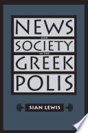 News and Society in the Greek Polis In Shaping Greek Society From The Sixth To