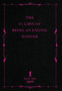 The 21 Laws of Being an Exotic Dancer