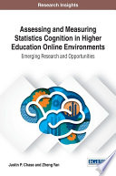 Assessing and Measuring Statistics Cognition in Higher Education Online Environments  Emerging Research and Opportunities