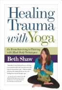 Healing Trauma With Yoga Mind Body Techniques