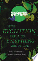How Evolution Explains Everything About Life : story, but a little over...