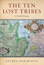 Cover of 'The Ten Lost Tribes: A World History'