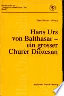 Hans Urs von Balthasar - ein grosser Churer Diözesan