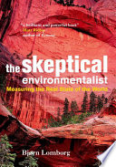 The Skeptical Environmentalist : situation is getting worse and...