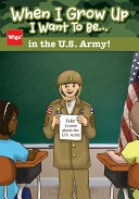 download ebook when i grow up i want to be...in the u.s. army! pdf epub