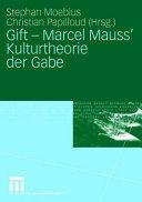 Gift - Marcel Mauss' Kulturtheorie der Gabe