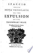 Spaccio della bestia trionfante  Or the Expulsion of the Triumphant Beast  Translated  by William Morehead  from the Italian of Jordano Bruno