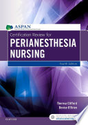 Certification Review for PeriAnesthesia Nursing   E Book