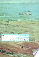 La sabbia e il marmo  La Toscana di Mario Tobino