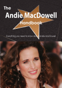 The Andie MacDowell Handbook   Everything you need to know about Andie MacDowell
