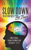 Slow Down  I   m Getting Well Too Fast