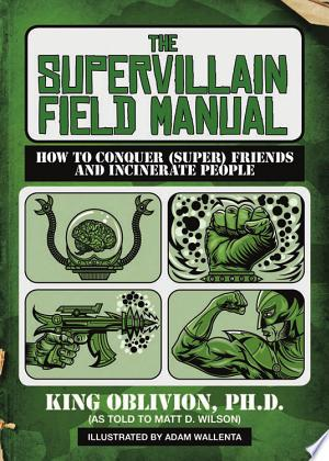 The Supervillain Field Manual: How To Conquer (Super) Friends And Incinerate People - Isbn:9781620876336 img-1
