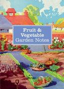 Fruit & Vegetable Garden Notes