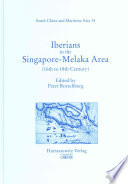 Iberians in the Singapore Melaka Area and Adjacent Regions  16th to 18th Century