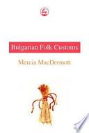 Bulgarian Folk Customs