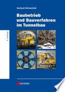 Baubetrieb und Bauverfahren im Tunnelbau