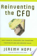 Reinventing The CFO : new pressures brought on by the...