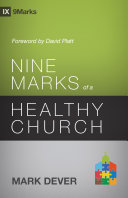 Nine Marks Of A Healthy Church 3rd Edition