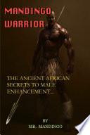 Mandingo Warrior  The Ancient African Secrets To Male Enhancement