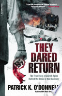 They Dared Return Third Reich S Final Solution In