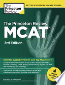The Princeton Review MCAT: Content Review and Test Strategies